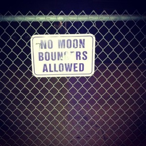 No Moon Bouncers Allowed